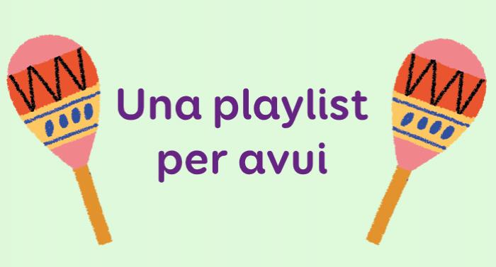 Una playlist per avui