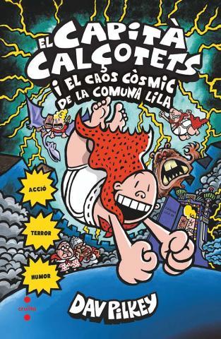 El Capità Calçotets i el caos còsmic de la comuna lila.