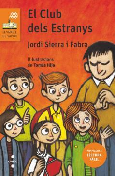 """Coberta de """"El Club dels Estranys"""" (Jordi Sierra i Fabra) en l'edició Lectura fàcil"""