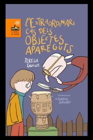 """Coberta del llibre """"L'extraordinari cas del objectes apareguts"""" de l'autora Teresa Guiluz (Editorial Cruïlla)"""